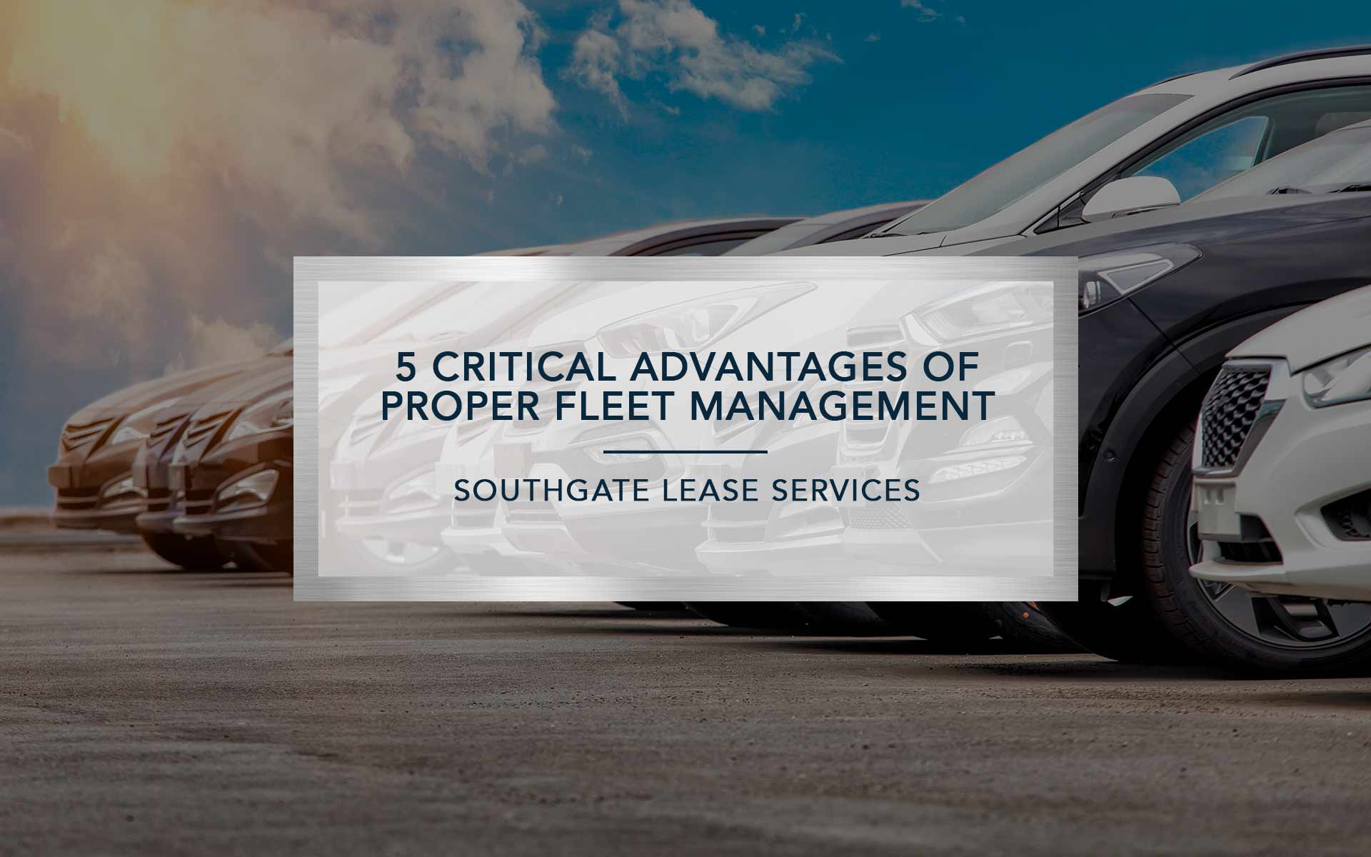5 Critical Advantages | Southgate Lease Services