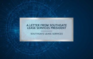 Letter from the President | Southgate Lease Services