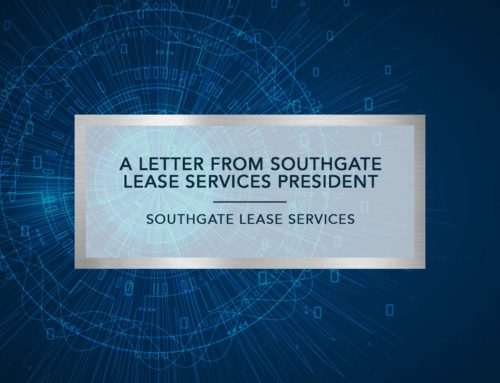 A Letter from Southgate Lease Services President