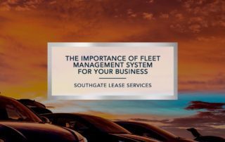 The Importance of Fleet Management | Southgate Lease Services